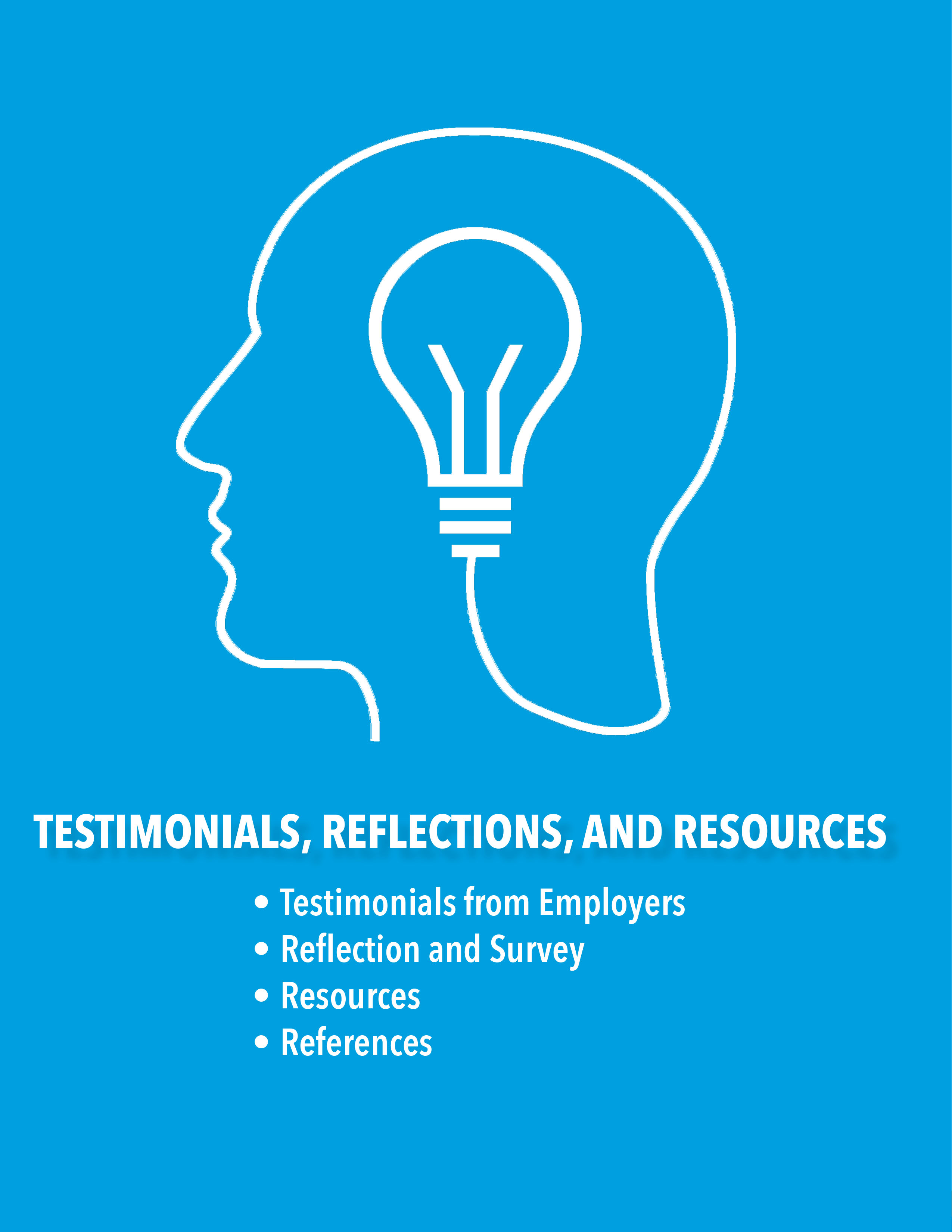 Testimonials, Reflection, and Resources: Testimonials from Employers, Reflection and Survey, Resources, References