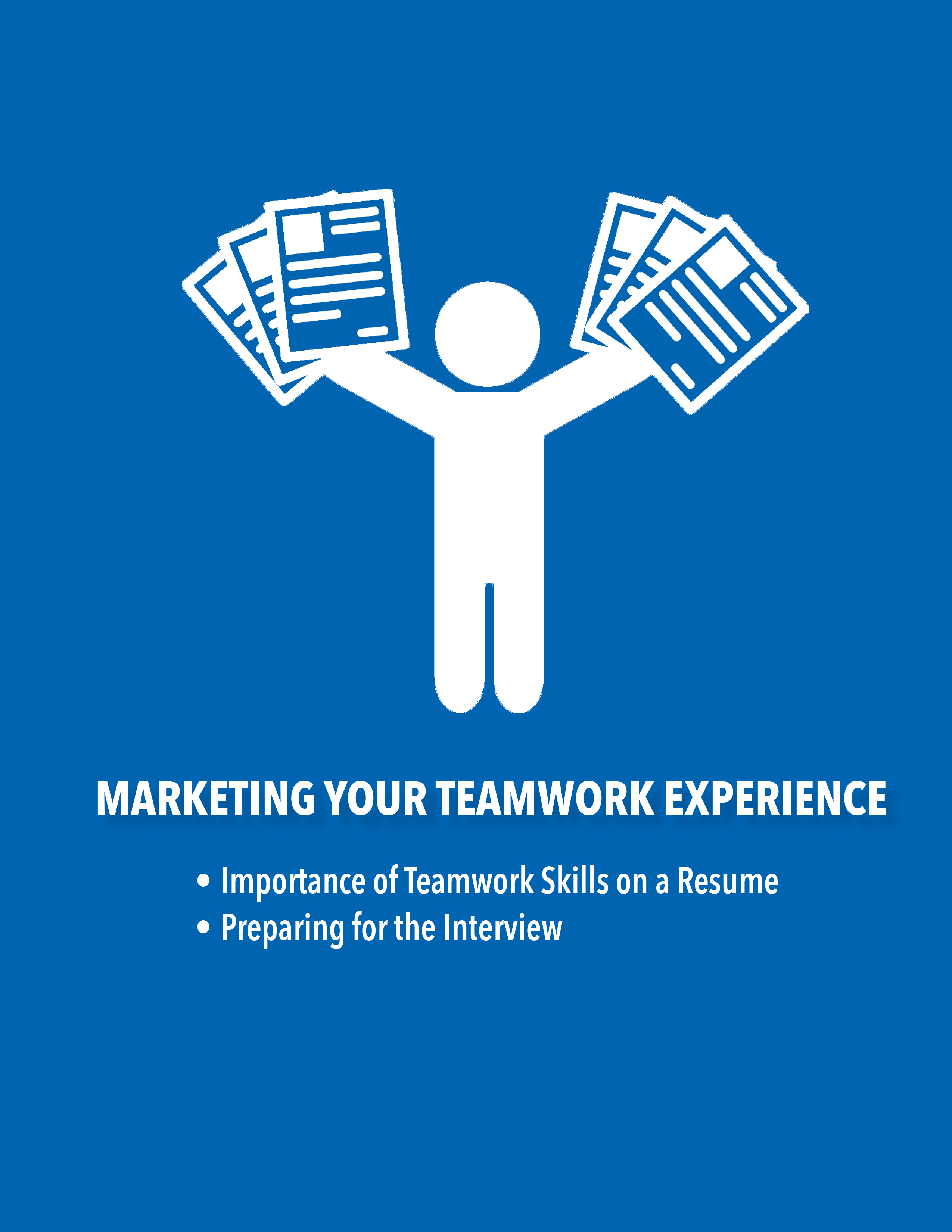 Marketing Your Teamwork Experience: Importance of Teamwork Skills on a Resume, Preparing for the Interview