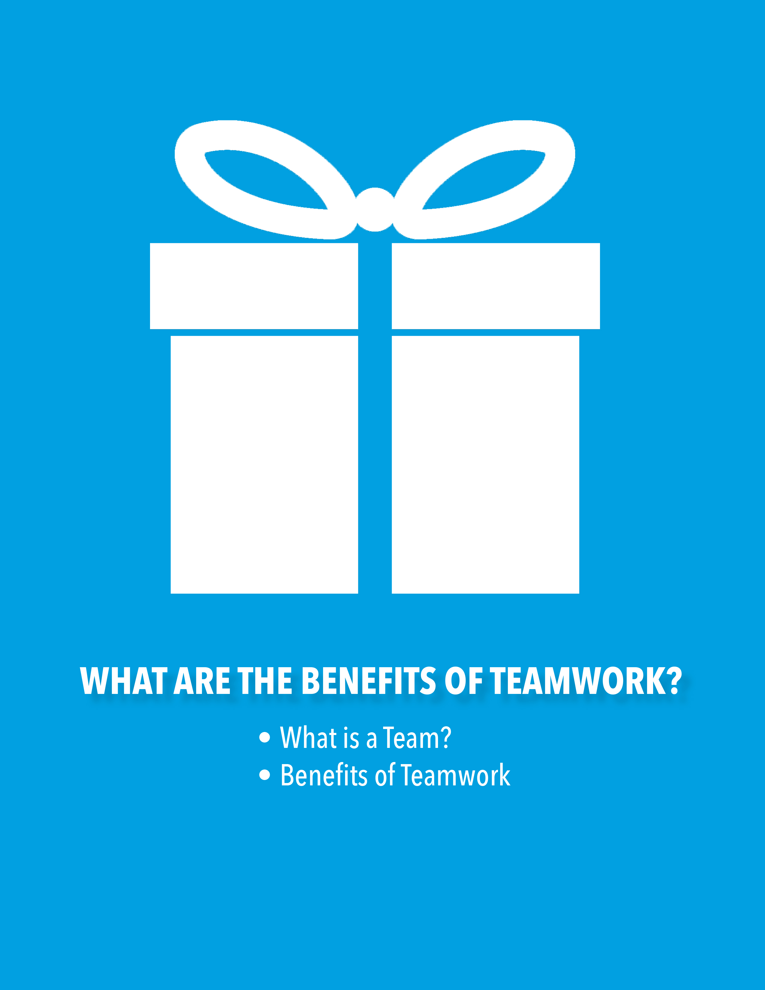 What are the Benefits of Teamwork? What is a Team? Benefits of Teamwork