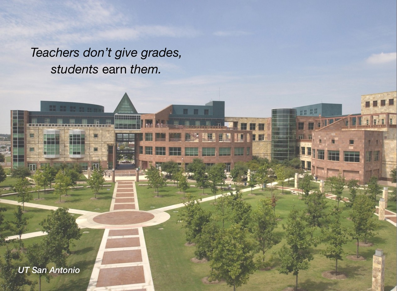 "A photo of UT San Antonio campus with overlayed text reading, ""Teachers don't give grades, students earn them."""