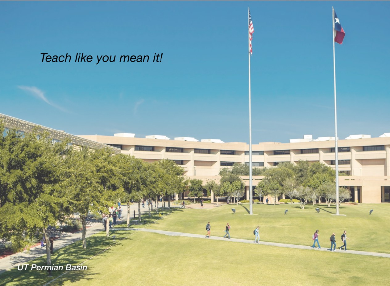 """A photo of UT Permian Basin campus with overlayed text reading, """"Teach like you mean it!"""""""