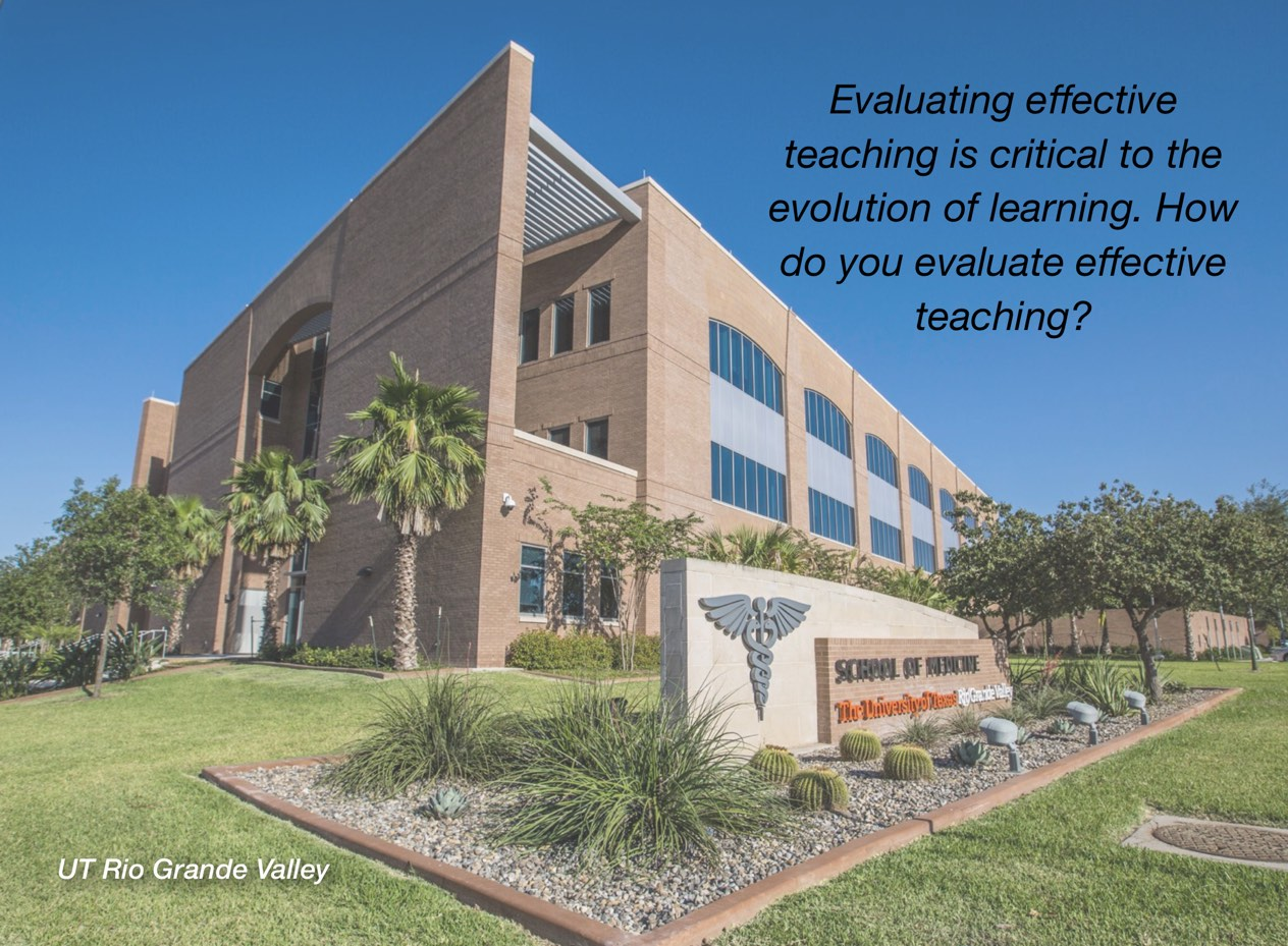 """A photo of UT Rio Grande Valley campus with overlayed text reading, """"Evaluating effective teaching is critical to the evolution of learning. How do you evaluate effective teaching?"""""""""""