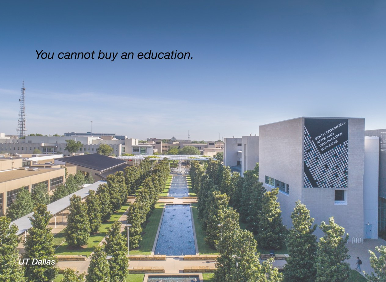 "A photo of UT Dallas campus with overlayed text reading, ""You cannot buy an education."""