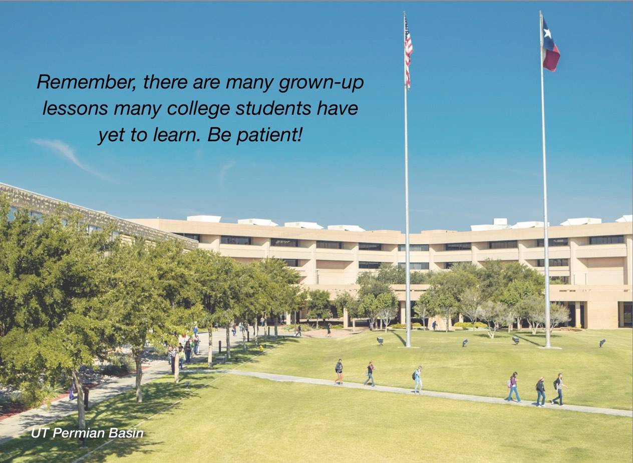 "A photo of UT Permian Basin campus with overlayed text reading, ""Remember, there are many grown-up lessons many college students have yet to learn. Be patient!"""