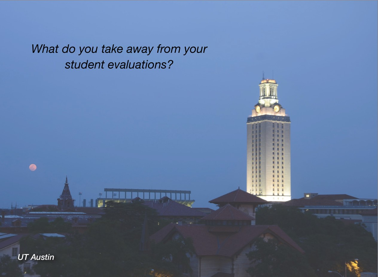"A photo of UT Austin campus with overlayed text reading, ""What do you take away from your student evaluations?"""