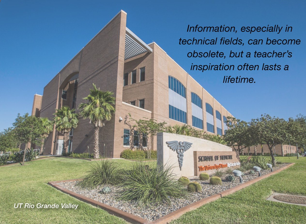 """A photo of UT Rio Grande Valley campus with overlayed text reading, """"Information, especially in technical fields, can become obsolete, but a teacher's inspiration often last a lifetime."""""""