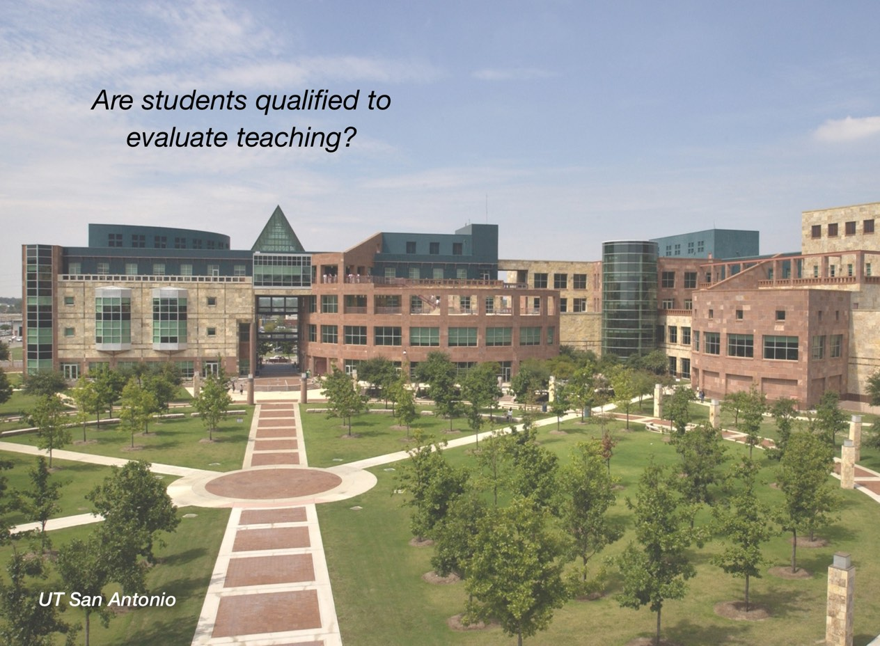 """A photo of UT San Antonio campus with overlayed text reading, """"Are students qualified to evaluate teaching?"""""""