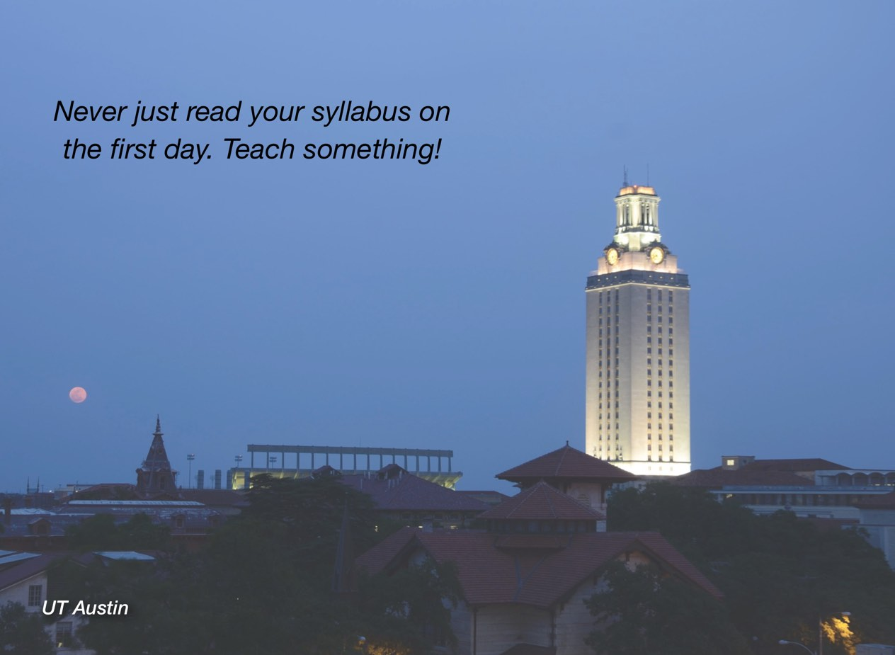 "A photo of UT Austin campus with overlayed text reading, ""Never just read your syllabus on the first day. Teach something!"""