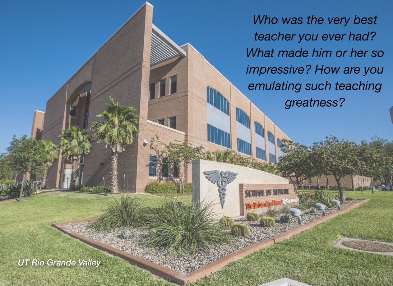 "A photo of UT Rio Grande Valley campus with overlayed text reading, ""Who was the very best teacher you ever had? What made him or her so impressive? How are you emulating such greatness?"""
