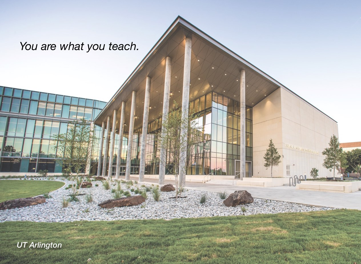 "A photo of UT Arlington campus with overlayed text reading, ""You are what you teach."""