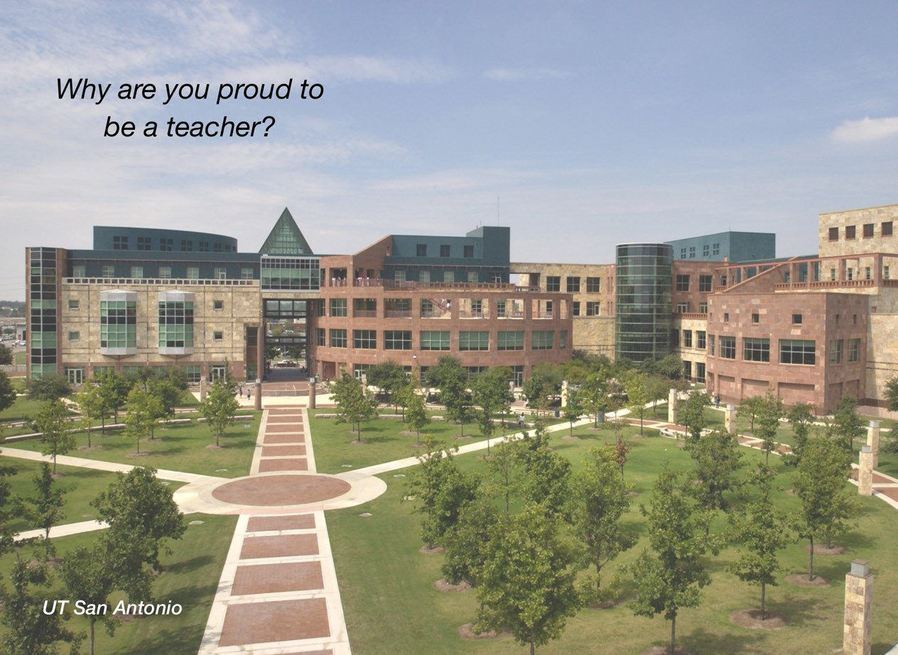 "A photo of UT San Antonio campus with overlayed text reading, ""Why are you proud to be a teacher?"""