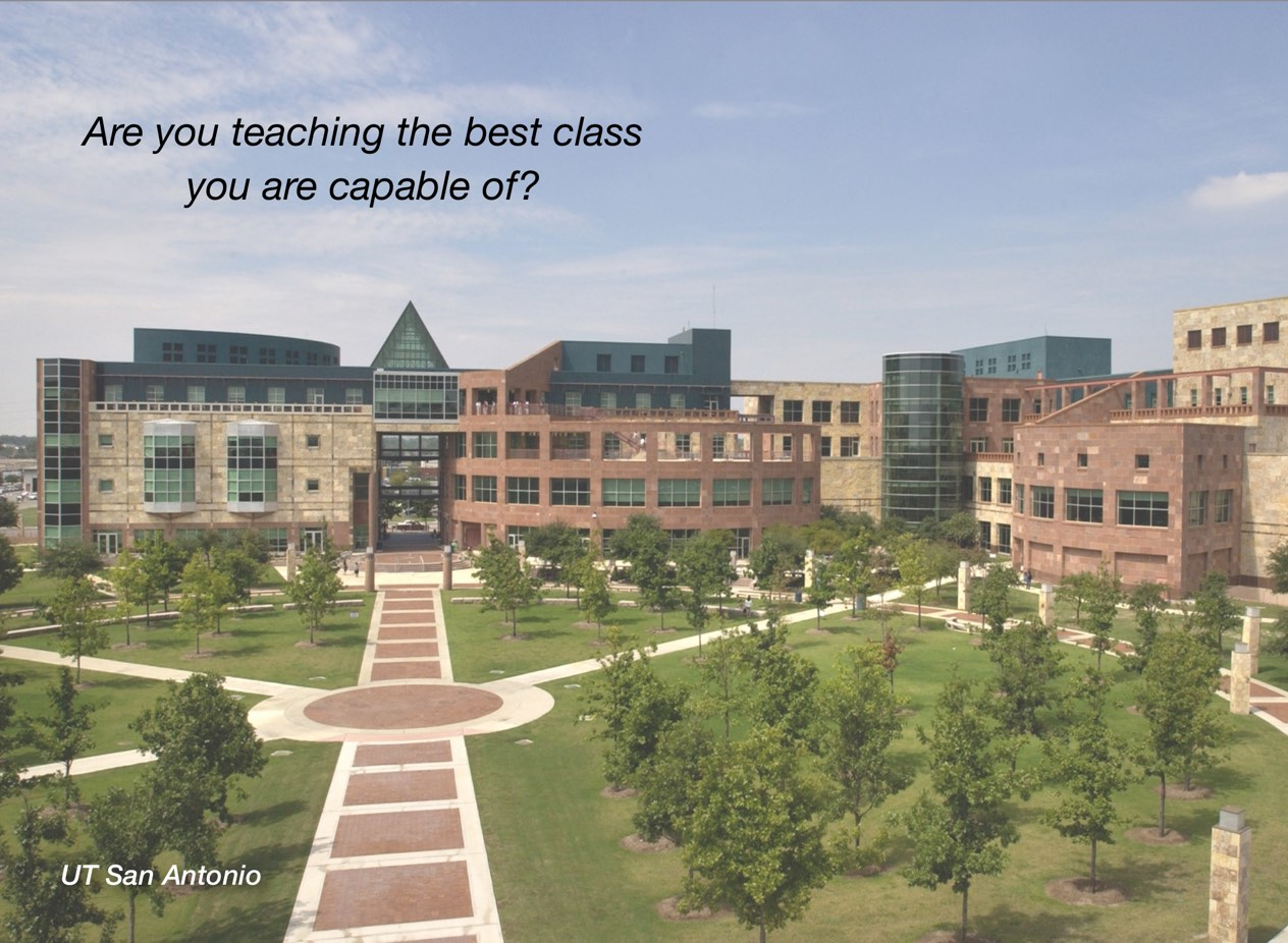 "A photo of UT San Antonio campus with overlayed text reading, ""Are you teaching the best class you are capable of?"""