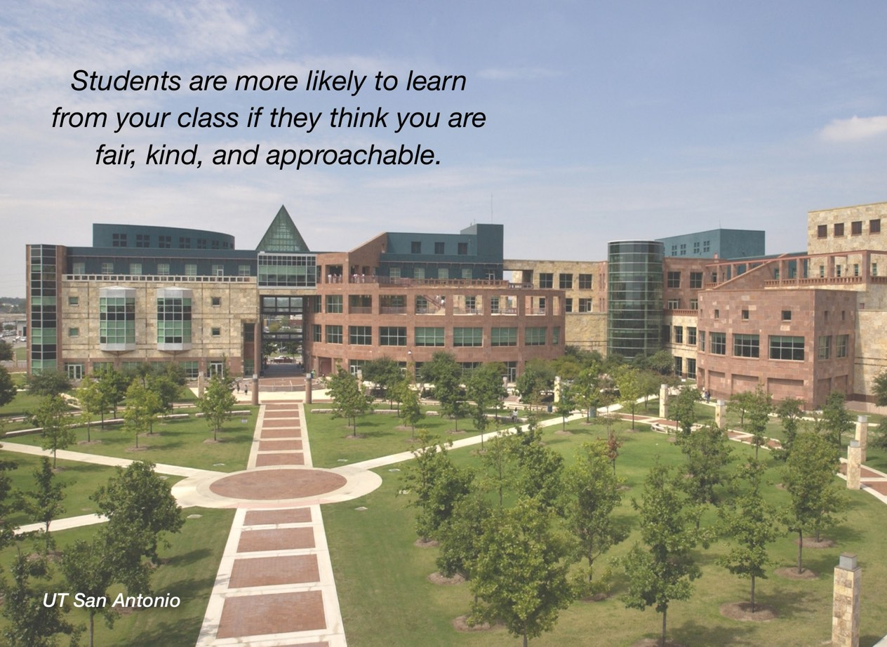 "A photo of UT San Antonio campus with overlayed text reading, ""Students are more likely to learn from your class if they think you are fair, kind, and approachable."""
