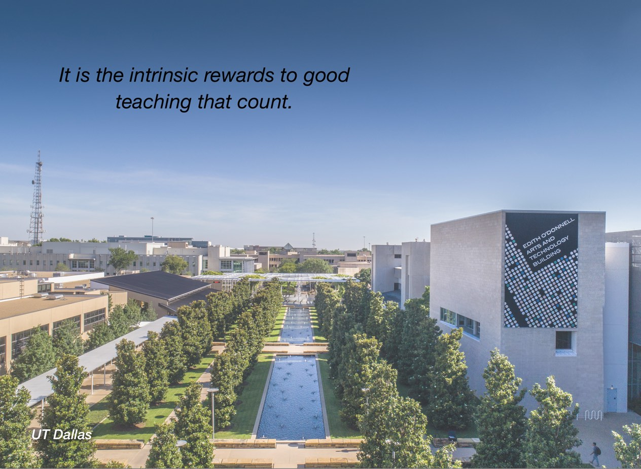 "A photo of UT Dallas campus with overlayed text reading, ""It is the intrinsic rewards to good teaching that count."""