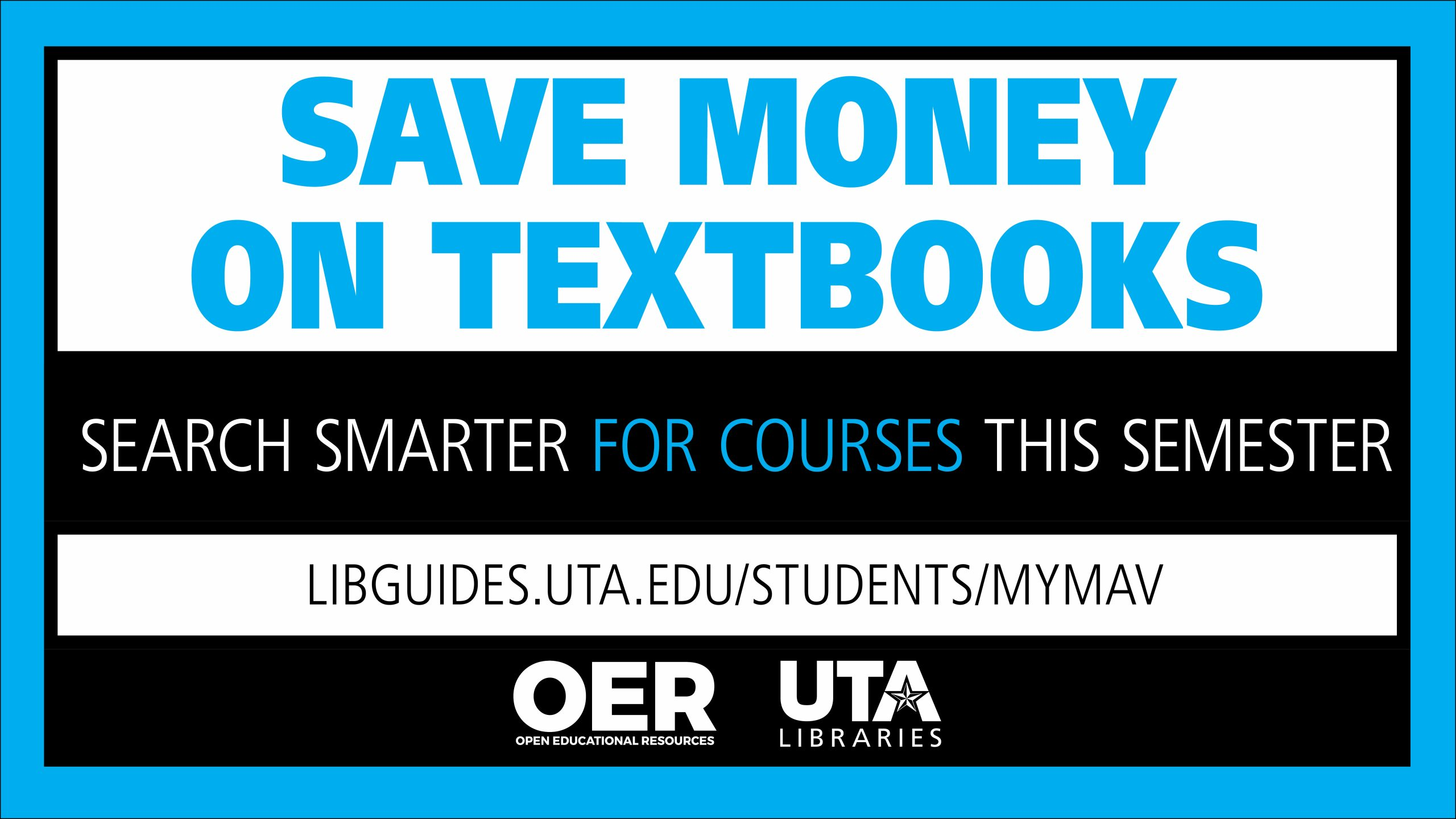 "UTA Flier that reads ""Save Money on Textbooks"" and ""Search Smarter for Courses this Semester"""