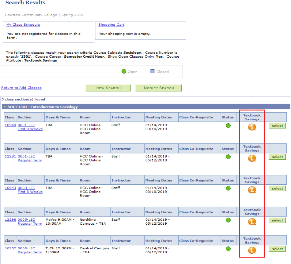 "Presents the search results for Sociology 1301. At the very top, there are two boxes, labeled ""my class schedule"" and ""shopping cart."" The search criteria are below that. Then there are two buttons, ""New Search"" and ""Modify Search."" Finally, there is a table with the search results, presenting 5 class sections with identifying information for the class: Section, Days & Times, Room, Instructor, Meeting Dates, Class Co-Requisite, Status, Textbook Savings, and a final column with a button that says ""Select."" The ""Textbook Savings"" column is highlighted with a red arrow. In that column, three classes have an orange bubble with an ""L"", one class has an orange bubble with a ""Z"", and one class has an orange bubble with an ""S."""
