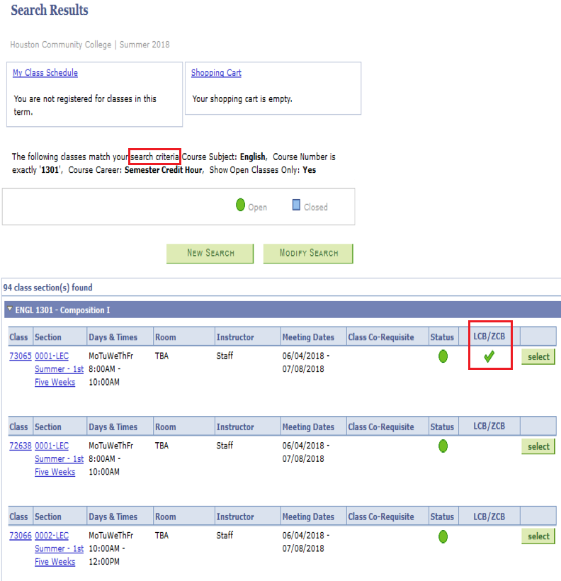 "The search results for English 1301. At the very top, there are two boxes, labeled ""my class schedule"" and ""shopping cart."" The search criteria are highlighted with a red box that has been added for visibility. Then there are two buttons, ""New Search"" and ""Modify Search."" Finally, there is a table with the search results, presenting 5 class sections with identifying information for the class: Section, Days & Times, Room, Instructor, Meeting Dates, Class Co-Requisite, Status, LCB/ZCB, and a final column with a button that says ""Select."" Two sections have a green checkmark under LCB/ZCB. These sections are highlighted with a red arrow"